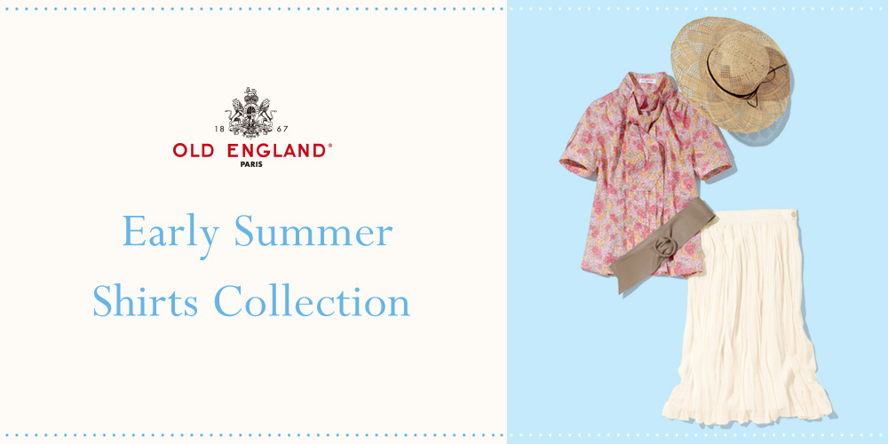 OLD ENGLAND Early Summer Shirts Collection
