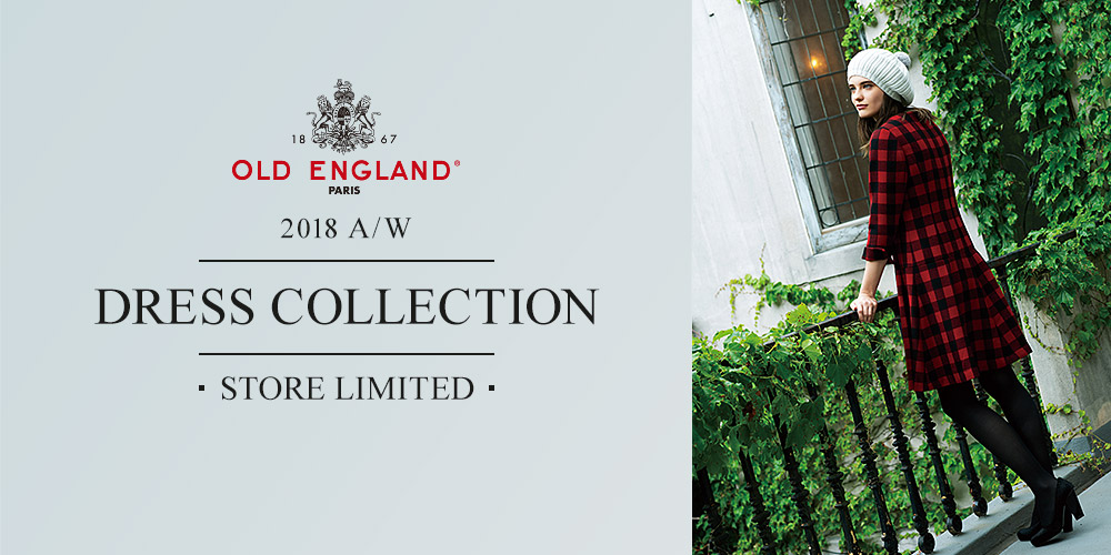 OLD ENGLAND 2018 A/W STORE LIMITED DRESS COLLECTION
