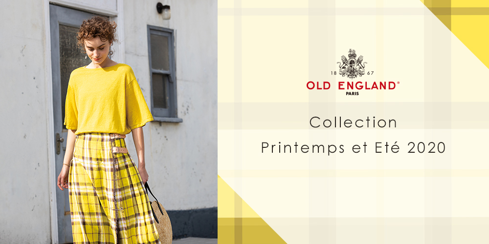 OLD ENGLAND Collection Pritemps et Etテゥ 2020