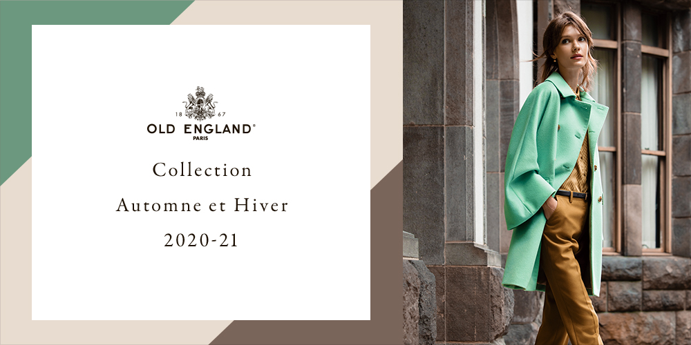 OLD ENGLAND  Collection  Automne et Hiver 2020-21