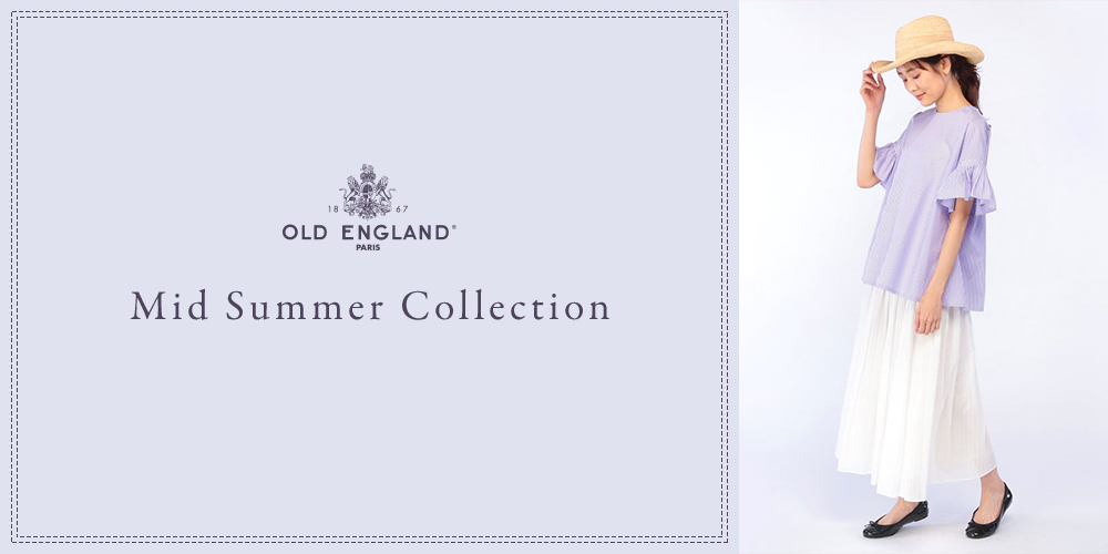 OLD ENGLAND Mid Summer Collection