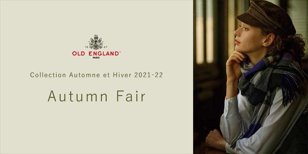 OLD ENGLAND Collection Automne et Hiver 2021-22 Autumn Fair