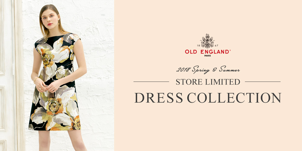 OLD ENGLAND縲?2018 Spring & Summer STORE LIMITED DRESS COLLECTION